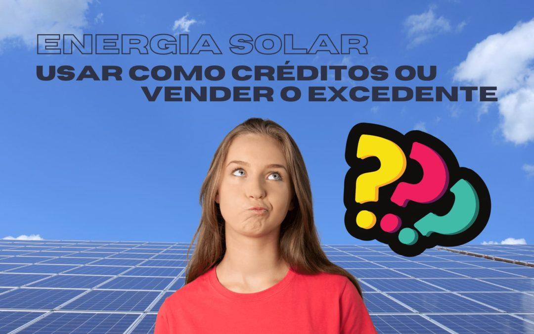 Usar como créditos ou vender o excedente de energia solar?
